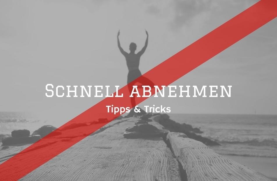 Schnell abnehmen Tipps und Tricks